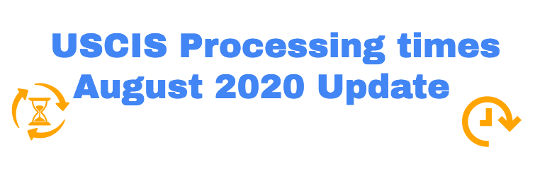 USCIS Processing time August 2020 Update