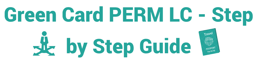 Green Card PERM Labor Certification Step by Step Guide